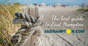 East Hampton - The Best guide to East Hampton